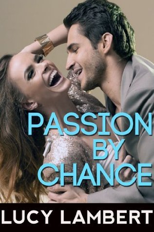 Passion By Chance  by  Lucy Lambert