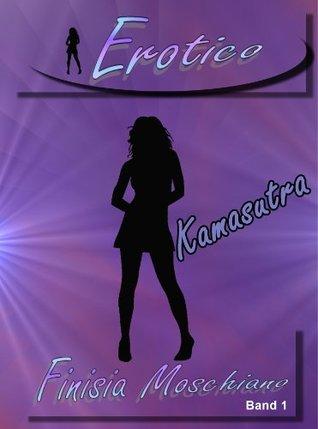 Erotico Band 1 - Kamasutra  by  Finisia Moschiano