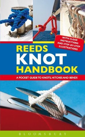 Reeds Knot Handbook: A Pocket Guide to Knots, Hitches and Bends Jim Whippy