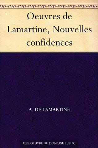 Oeuvres de Lamartine, Nouvelles confidences  by  Alphonse de Lamartine