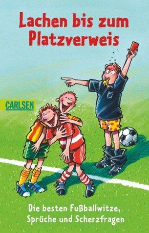 Lachen bis zum Platzverweis: Die besten Fußballwitze, Sprüche und Scherzfragen  by  CARLSEN Verlag (Hg.)