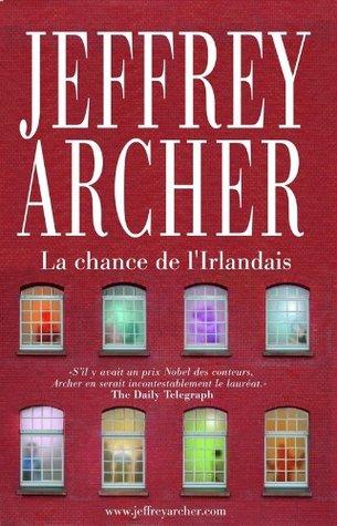 La chance de lIrlandais Jeffrey Archer