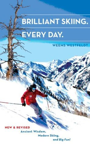 Brilliant Skiing Every Day  by  Weems Westfeldt