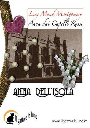 Anna dellIsola (Anna dai Capelli Rossi, #3)  by  L.M. Montgomery