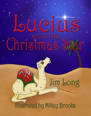 Lucius and the Christmas Star  by  Jim Long