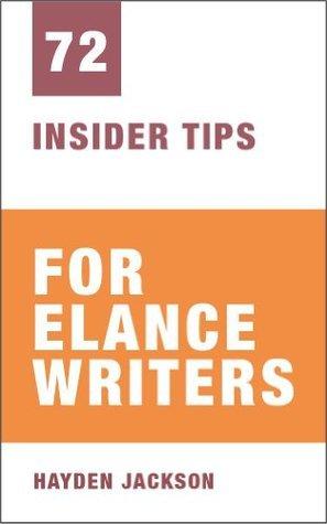 72 Insider Tips for Elance Writers Hayden Jackson