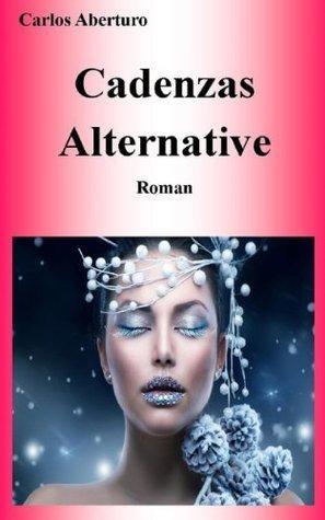 Cadenzas Alternative  by  Carlos Aberturo
