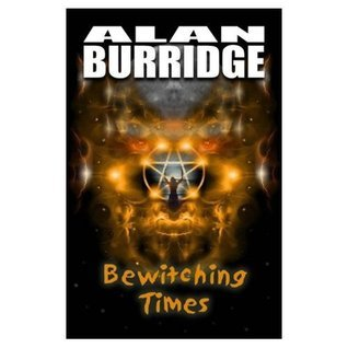 Bewitching Times.  by  Alan Burridge