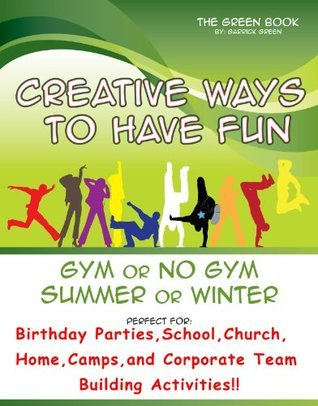 Creative Ways to Have Fun Gym or No Gym Summer or Winter (1)  by  Garrick Green