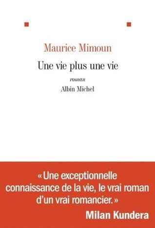 Une vie plus une vie (LITT.GENERALE) Maurice Professeur Mimoun