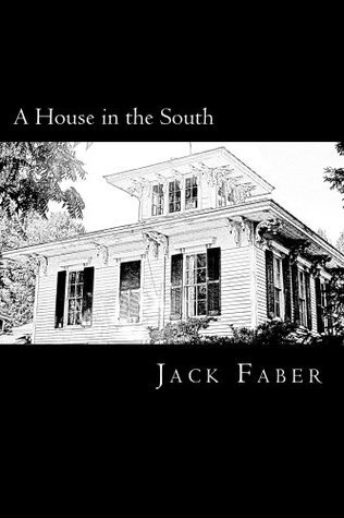 A House in the South  by  Jack Faber