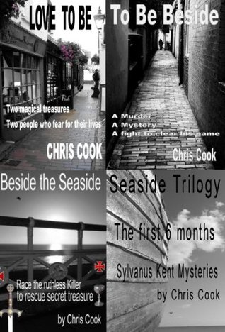 Seaside Trilogy - Sylvanus Kent - The first 6 months  by  Chris Cook