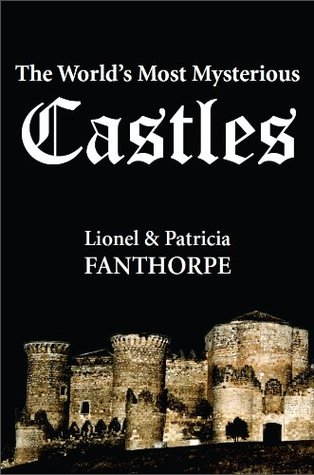 The Worlds Most Mysterious Castles  by  Lionel & Patricia Fanthorpe
