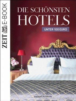 Die schönsten Hotels unter 100 Euro  by  DIE ZEIT