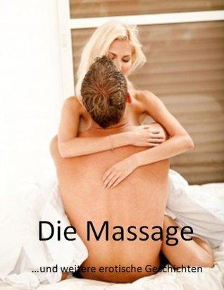 Die Massage ...und weitere erotische Geschichten  by  Andreas Devaux