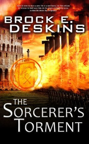 The Sorcerers Torment (The Sorcerers Path, #2)  by  Brock E. Deskins