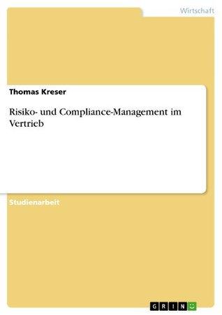 Risiko- und Compliance-Management im Vertrieb Thomas Kreser