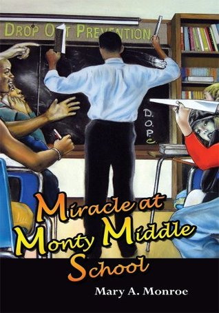 Miracle at Monty Middle School Mary A. Monroe