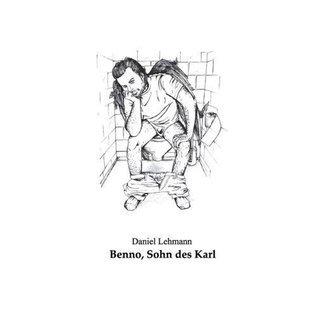 Benno, Sohn des Karl  by  Daniel Lehmann