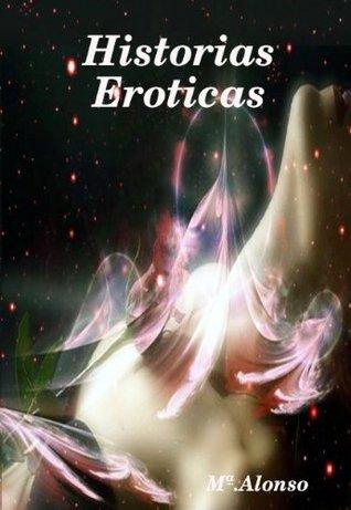 Historias Eroticas  by  MªDolores Alonso Casañ