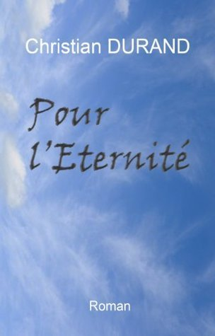 Pour léternité  by  Christian DURAND