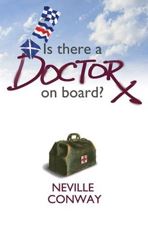 IS THERE A DOCTOR ON BOARD? Neville Conway