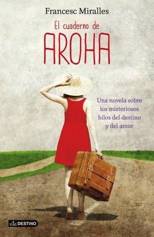 El cuaderno de Aroha  by  Francesc Miralles