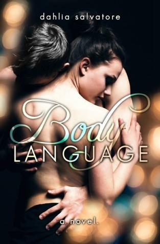 Body Language  by  Dahlia Salvatore