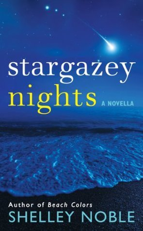 Stargazey Nights: A Novella Shelley Noble