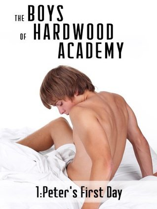 The Boys of Hardwood Academy: Peters First Day  by  Clara Bright