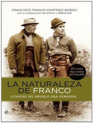 La naturaleza de Franco Francisco Franco Martínez-Bordiú