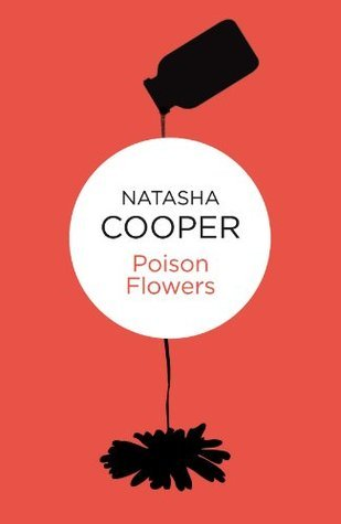 Poison Flowers  by  Natasha Cooper