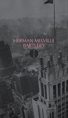Bartleby, le scribe: Une histoire de Wall Street Herman Melville