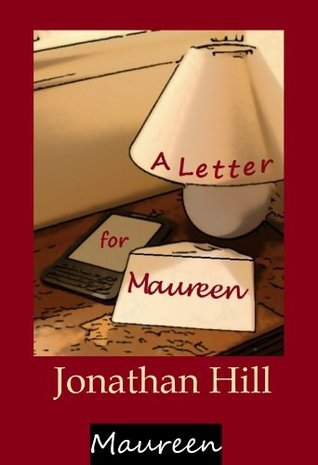 A Letter for Maureen Jonathan  Hill
