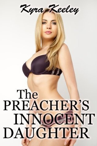 The Preachers Innocent Daughter Kyra Keeley