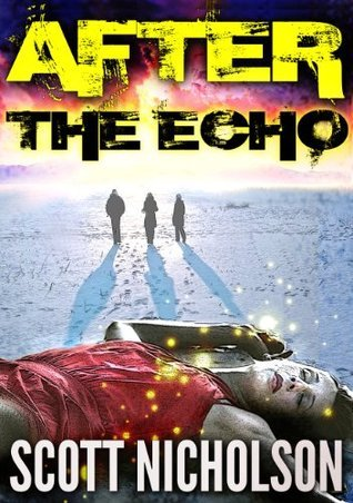After: The Echo (After, #2)  by  Scott Nicholson