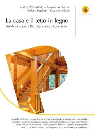 La casa e il tetto in legno Andrea Merlo
