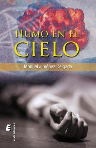 Humo en el cielo Manuel Jiménez Delgado