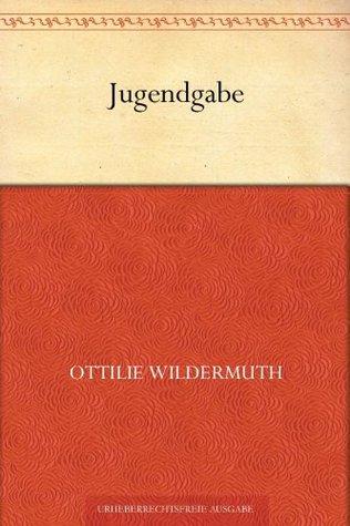 Jugendgabe  by  Ottilie Wildermuth