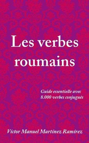 Les verbes roumains  by  Víctor Manuel Martínez Ramírez