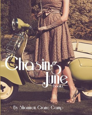 Chasing June (The June Series)  by  Shannen Crane Camp