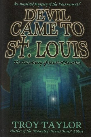 Devil Came to St. Louis (Haunted St. Louis Books) Troy Taylor