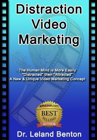 Distraction Video Marketing Leland Benton