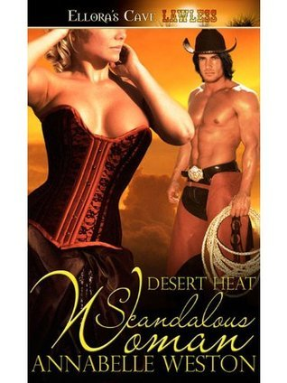 Scandalous Woman (Desert Heat, Book Two)  by  Annabelle Weston
