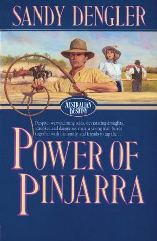 Power of Pinjarra (Australian Destiny Book #2) Sandy Dengler