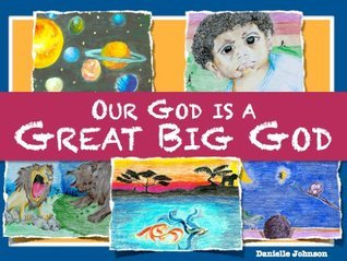 Our God is a Great Big God Danielle Johnson