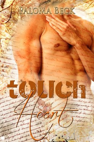 Touch My Heart (Heart & Soul, #2) Paloma Beck
