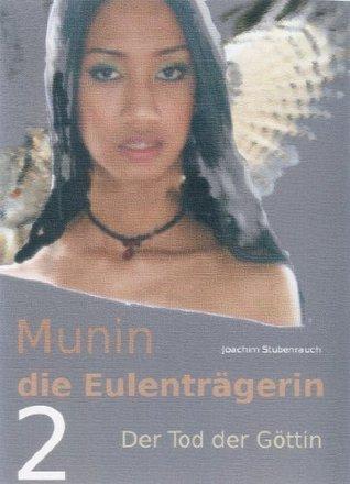 Der Tod der Göttin (Munin - die Eulenträgerin) Joachim Stubenrauch