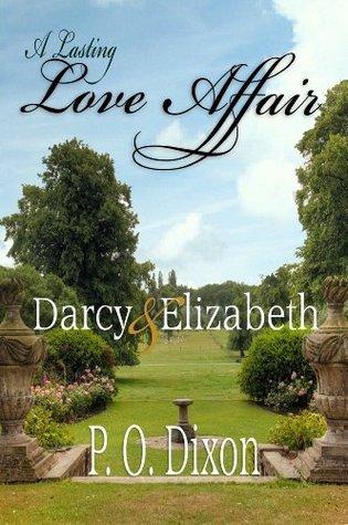 A Lasting Love Affair: Darcy and Elizabeth P.O. Dixon