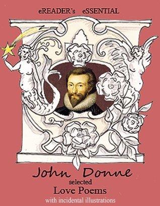 John Donne: Selected Love Poems  by  John Donne